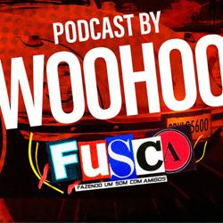 imagem F.U.S.C.A. PODCAST 09 by WOOHOO