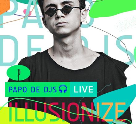 Evento PAPO DE DJS #02: ILLUSIONIZE