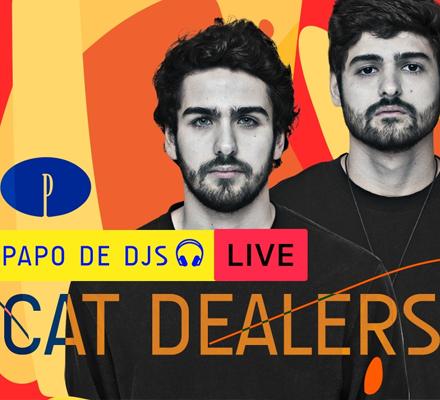 Evento PAPO DE DJS #04: CAT DEALERS