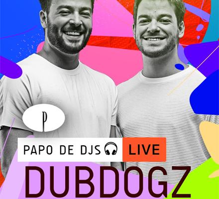 Evento PAPO DE DJS #09: DUBDOGZ