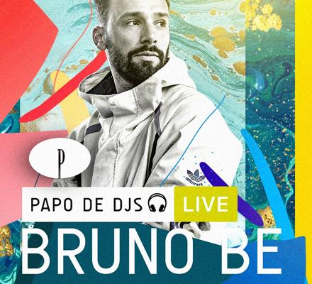 Evento PAPO DE DJS #11: BRUNO BE